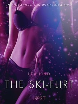 Lind, Lea - The Ski-Flirt - Erotic Short Story, e-kirja