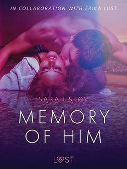 Skov, Sarah - Memory of Him - erotic short story, e-kirja