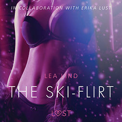 Lind, Lea - The Ski-Flirt - Erotic Short Story, äänikirja