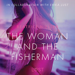 Nielsen, Beatrice - The Woman and the Fisherman - Erotic Short Story, äänikirja