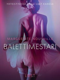 Nousville, Marguerite - Balettimestari - eroottinen novelli, ebook
