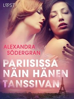 Södergran, Alexandra - Pariisissa näin hänen tanssivan - eroottinen novelli, e-kirja