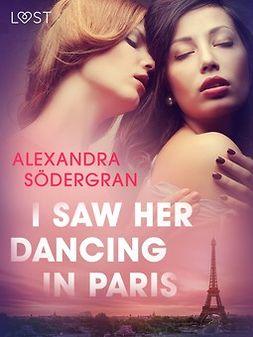 Södergran, Alexandra - I Saw Her Dancing in Paris - Erotic Short Story, e-bok