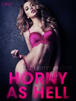 Hermansson, B. J. - Horny as Hell - erotic short story, e-bok