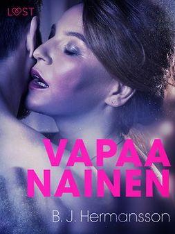 Hermansson, B. J. - Vapaa nainen - eroottinen novelli, e-bok