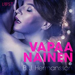 Hermansson, B. J. - Vapaa nainen - eroottinen novelli, audiobook