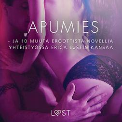 Ruusunen, Nuppu - Apumies - ja 10 muuta eroottista novellia yhteistyössä Erica Lustin kansaa, äänikirja