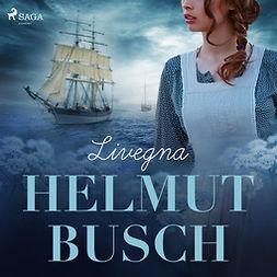 Busch, Helmut - Livegna, audiobook