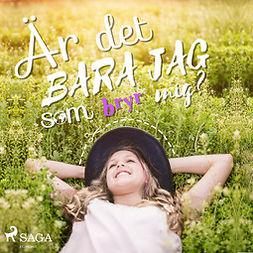 Dahlson, Camilla - Är det bara jag som bryr mig?, audiobook