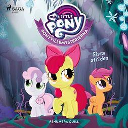 Quill, Penumbra - Ponyvillemysterierna 6 - Sista striden, audiobook