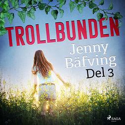 Bäfving, Jenny - Trollbunden del 3, audiobook
