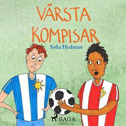 Hedman, Sofia - Värsta kompisar, audiobook