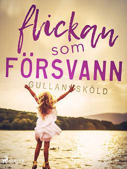 Sköld, Gullan - Flickan som försvann, ebook