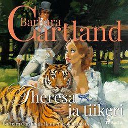 Cartland, Barbara - Theresa ja tiikeri, äänikirja