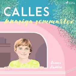 Juhlin, Sanna - Calles knasiga sommarlov, audiobook