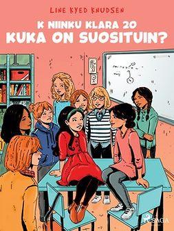 Knudsen, Line Kyed - K niinku Klara 20 - Kuka on suosituin?, ebook
