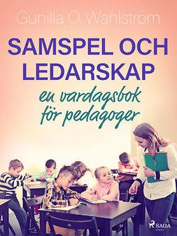 - Samspel och ledarskap: en vardagsbok för pedagoger, ebook