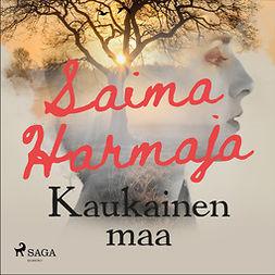 Harmaja, Saima - Kaukainen maa, äänikirja