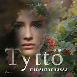 Jotuni, Maria - Tyttö ruusutarhassa, äänikirja
