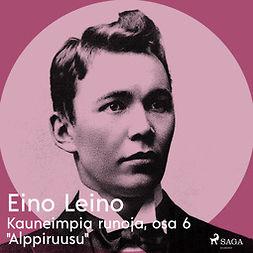 """Leino, Eino - Kauneimpia runoja, osa 6 """"Alppiruusu"""", äänikirja"""