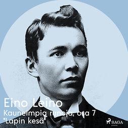 """Leino, Eino - Kauneimpia runoja, osa 7 """"Lapin kesä"""", äänikirja"""
