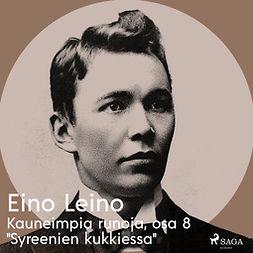 """Leino, Eino - Kauneimpia runoja, osa 8 """"Syreenien kukkiessa"""", äänikirja"""