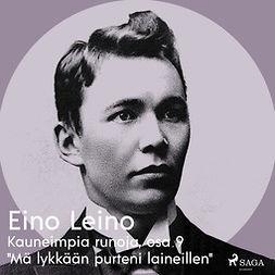 """Leino, Eino - Kauneimpia runoja, osa 9 """"Mä lykkään purteni laineillen"""", audiobook"""