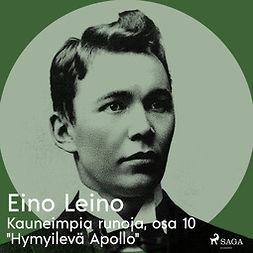 """Leino, Eino - Kauneimpia runoja, osa 10 """"Hymyilevä Apollo"""", äänikirja"""