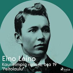 """Leino, Eino - Kauneimpia runoja, osa 19 """"Peltolaulu"""", äänikirja"""