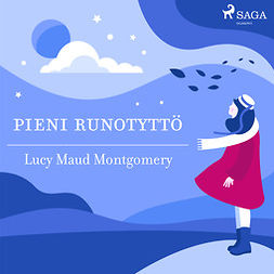 Montgomery, Lucy Maud - Pieni runotyttö, äänikirja