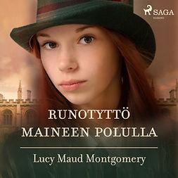 Montgomery, Lucy Maud - Runotyttö maineen polulla, äänikirja