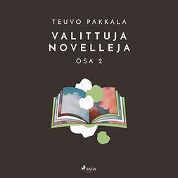 Pakkala, Teuvo - Valittuja novelleja, osa 2, audiobook