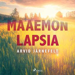 Järnefelt, Arvid - Maaemon lapsia, äänikirja