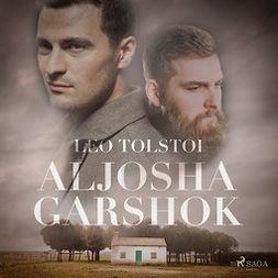 Tolstoi, Leo - Aljosha Garshok, äänikirja
