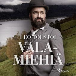 Tolstoi, Leo - Valamiehiä, äänikirja