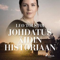Tolstoi, Leo - Johdatus äidin historiaan, äänikirja