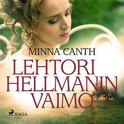 Canth, Minna - Lehtori Hellmanin vaimo, audiobook