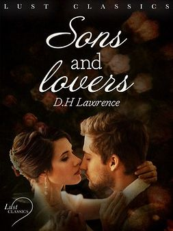 Lawrence, D. H. - LUST Classics: Sons and Lovers, e-bok