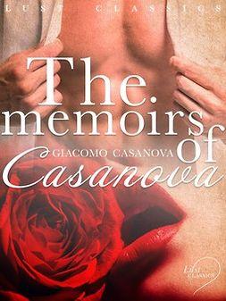 Casanova, Giacomo - LUST Classics: The Memoirs of Casanova, e-bok