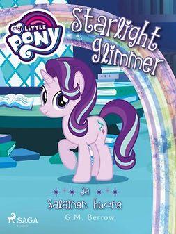 Berrow, G. M. - My Little Pony - Starlight Glimmer ja salainen huone, e-bok