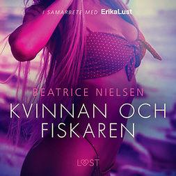 Nielsen, Beatrice - Kvinnan och fiskaren - erotisk novell, äänikirja