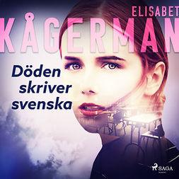 Kågerman, Elisabet - Döden skriver svenska, audiobook