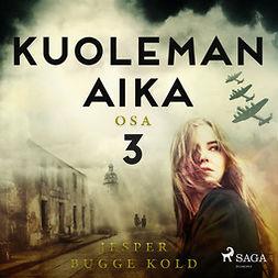 Kold, Jesper Bugge - Kuoleman aika: Osa 3, äänikirja
