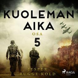 Kold, Jesper Bugge - Kuoleman aika: Osa 5, äänikirja