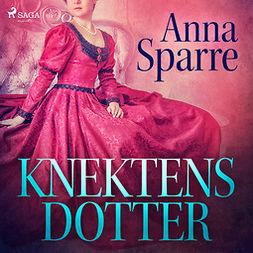Sparre, Anna - Knektens dotter, audiobook