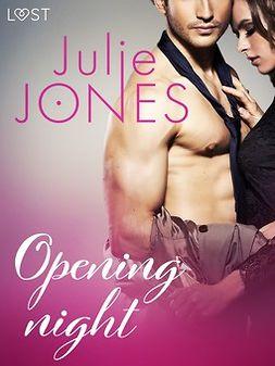 Jones, Julie - Opening night - erotic short story, ebook