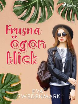 Swedenmark, Eva - Frusna ögonblick, ebook