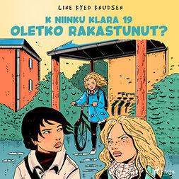Knudsen, Line Kyed - K niinku Klara 19 - Oletko rakastunut?, äänikirja