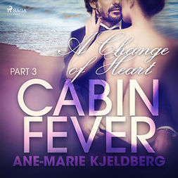 Kjeldberg, Ane-Marie - Cabin Fever 3: A Change of Heart, audiobook