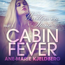 Kjeldberg, Ane-Marie - Cabin Fever 1: Written in Stone, audiobook